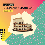Deepend & Janieck - To Rome (Club Mix)