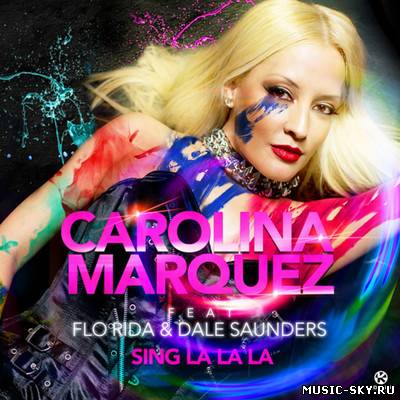 Carolina Marquez feat. Flo Rida & Dale Saunders - Sing La La La (E-Partment Short Mix)