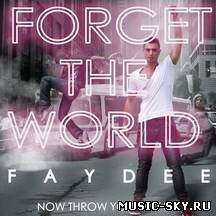 Faydee — Forget The World (FML)