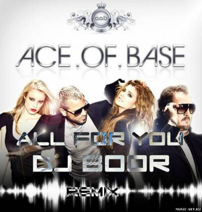 Ace Of Base — All For You (Dj Boor Remix)