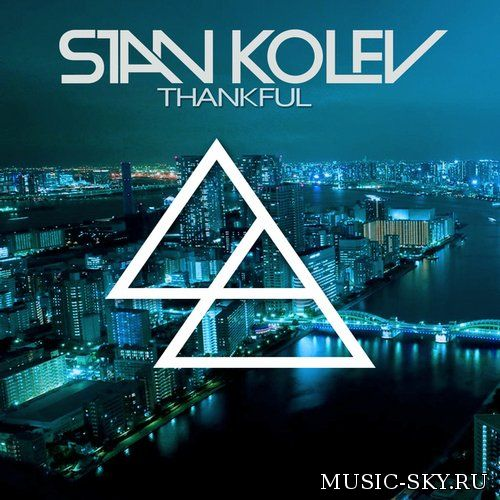 Stan Kolev — Thankful (Chris Reece Remix)