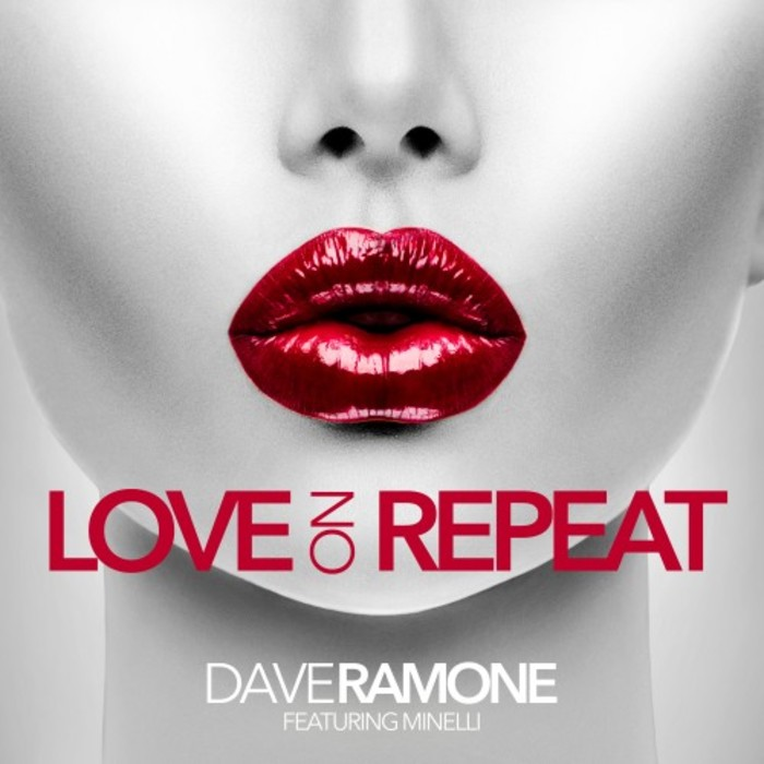 Dave Ramone feat. Minelli — Love On Repeat