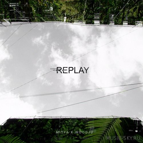 WOODJU X MITYA – REPLAY